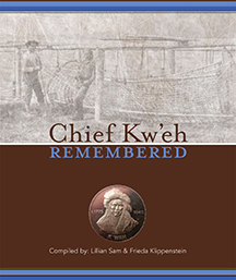Chief Kw'eh Remembered